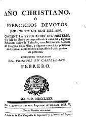 Año christiano o Exercicios devotos para todos los días del año ... fielmente traducido del francés al castellano: Febrero