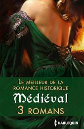Le meilleur de la romance historique : Médiéval: 3 romans
