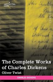 The Complete Works of Charles Dickens: Oliver Twist