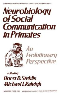 Neurobiology of Social Communication In Primates