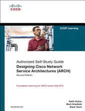 Designing Cisco Network Service Architectures (ARCH) (Authorized Self-Study Guide): Edition 2