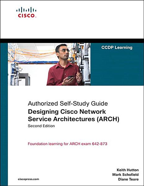 Designing Cisco Network Service Architectures (ARCH) (Authorized Self-Study Guide)