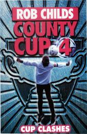 County Cup (4): Cup Clashes