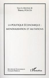 La politique économique : mondialisation et mutations