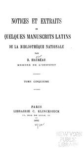 Notices et extraits de quelques manuscrits latins de la Bibliothèque nationale: Volume 5