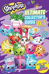 Ultimate Collector's Guide: Volume 3 (Shopkins)