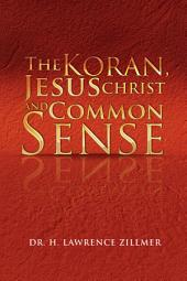 The Koran, Jesus Christ and Common Sense