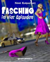 Fasching: in vier Episoden