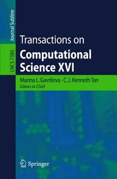 Transactions on Computational Science XVI