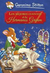 Los mejores cuentos de los Hermanos Grimm: Grandes Historias