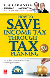 How to Save Income Tax through Tax Planning (FY 2016-17): 31st Edition