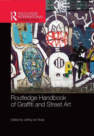 Routledge Handbook of Graffiti and Street Art PDF