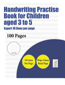 Handwriting Practise Book for Children Aged 3 to 5  Highly Advanced 18 Lines Per Page
