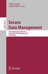 Secure Data Managment: 8th VLDB Workshop, SDM 2011, Seattle, WA, USA, September 2, 2011, Proceedings