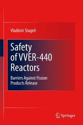 Safety of VVER-440 Reactors: Barriers Against Fission Products Release