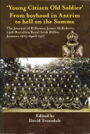 Young Citizen  Old Soldier  from Boyhood in Antrim to Hell on the Somme PDF