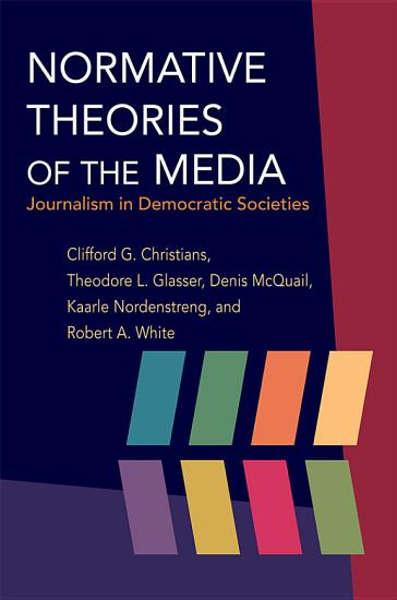 Normative Theories of the Media PDF