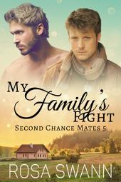 My Family's Fight (Second Chance Mates 5): MM Alpha/Omega Mpreg Gay Romance