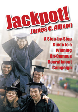 Jackpot   A Step By Step Guide to a Winning On Campus Recruitment Campaign PDF