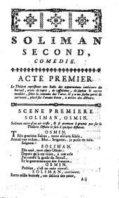 Soliman second, ou Les trois sultanes: comédie en trois actes et en vers