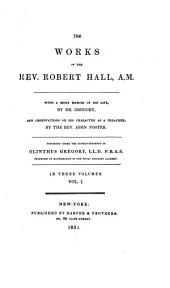 The Works of the Rev. Robert Hall, A.M.