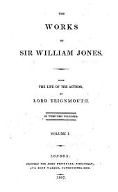 The works of Sir William Jones: Volume 1