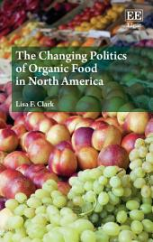 The Changing Politics of Organic Food in North America