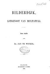 Bilderdijk, lotgenoot van Multatuli: eene studie