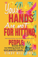 YOUR HANDS ARE NOT for HITTING PEOPLE Social Story No Hitting Book for Autism and Special Needs Children Book