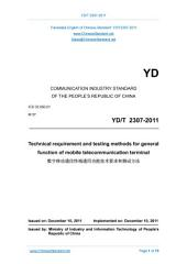 YD/T 2307-2011: Translated English of Chinese Standard. (YDT 2307-2011, YD/T2307-2011, YDT2307-2011): Technical requirement and testing methods for general function of mobile telecommunication terminal.