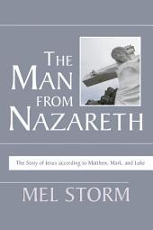 The Man from Nazareth: The Story of Jesus According to Matthew, Mark, and Luke