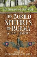 The Buried Spitfires of BurmaThe Buried Spitfires of Burma