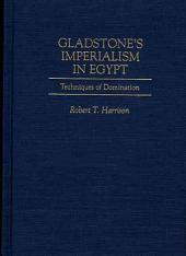 Gladstone's Imperialism in Egypt: Techniques of Domination