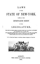 Laws of the State of New York: Passed at the ... Session of the Legislature, Volume 76