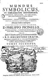 Mundus symbolicus, in emblematum universitate formatus... Idiomate Italico conscriptus a... Philippo Picinello.... Nunc vero justo volumine auctus et in Latinum traductus a... Augustino Erath... Cum... indice lemmatum, applicationum, rerum... et locorum S. Scripturae. Nunc primum in locorum S. Scripturae. Nunc primum in Germania prodit