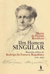 Um Homem Singular – Biografia política de Rodrigo da Fonseca Magalhães