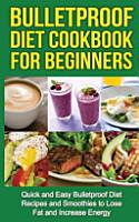 Bulletproof Diet Cookbook for Beginners PDF