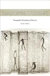 Transforming Citizenships: Transgender Articulations of the Law