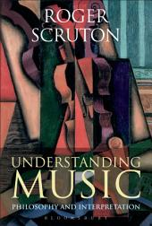 Understanding Music: Philosophy and Interpretation