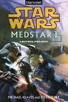 Star Wars  MedStar 1  Unter Feuer PDF