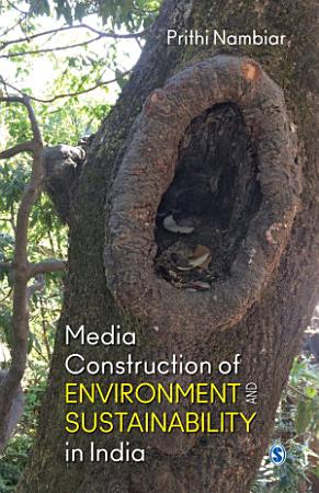 Media Construction of Environment and Sustainability in India PDF