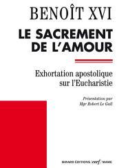Le sacrement de l'amour: Exhortation apostolique sur l'Eucharistie - Sacramentum caritatis