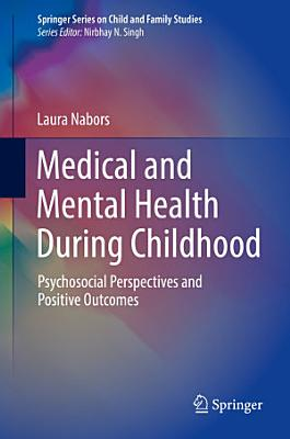 Medical and Mental Health During Childhood