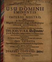 Dissertatio inauguralis iuris publici de usu dominii eminentis in imperio nostro