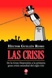 Las crisis: De la Gran Depresión a la primera gran crisis mundial del siglo XXI