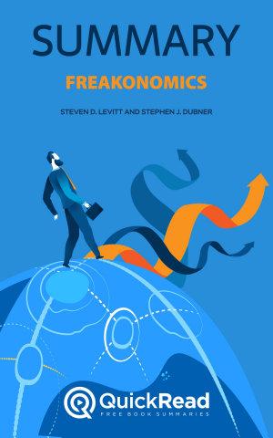 Freakonomics by Steven D  Levitt and Stephen J  Dubner  Summary