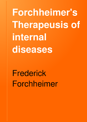Forchheimer's Therapeusis of internal diseases: Volume 2