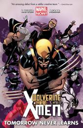Wolverine & The X-Men Vol. 1: Tomorrow Never Leaves