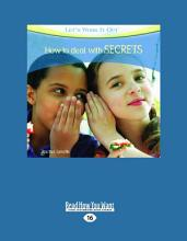 How to Deal with Secrets  Let s Work It Out   Large Print 16pt  PDF