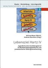 Lebensziel Hartz IV: Jugendliche ohne Ausbildungsberuf im Blickfeld bildungspolitischer und protestantischer Bildungsverantwortung